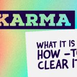 Karma: What It Is & How to Clear it